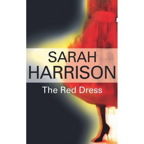 The Red Dress - by  Sarah Harrison (Paperback) - image 1 of 1