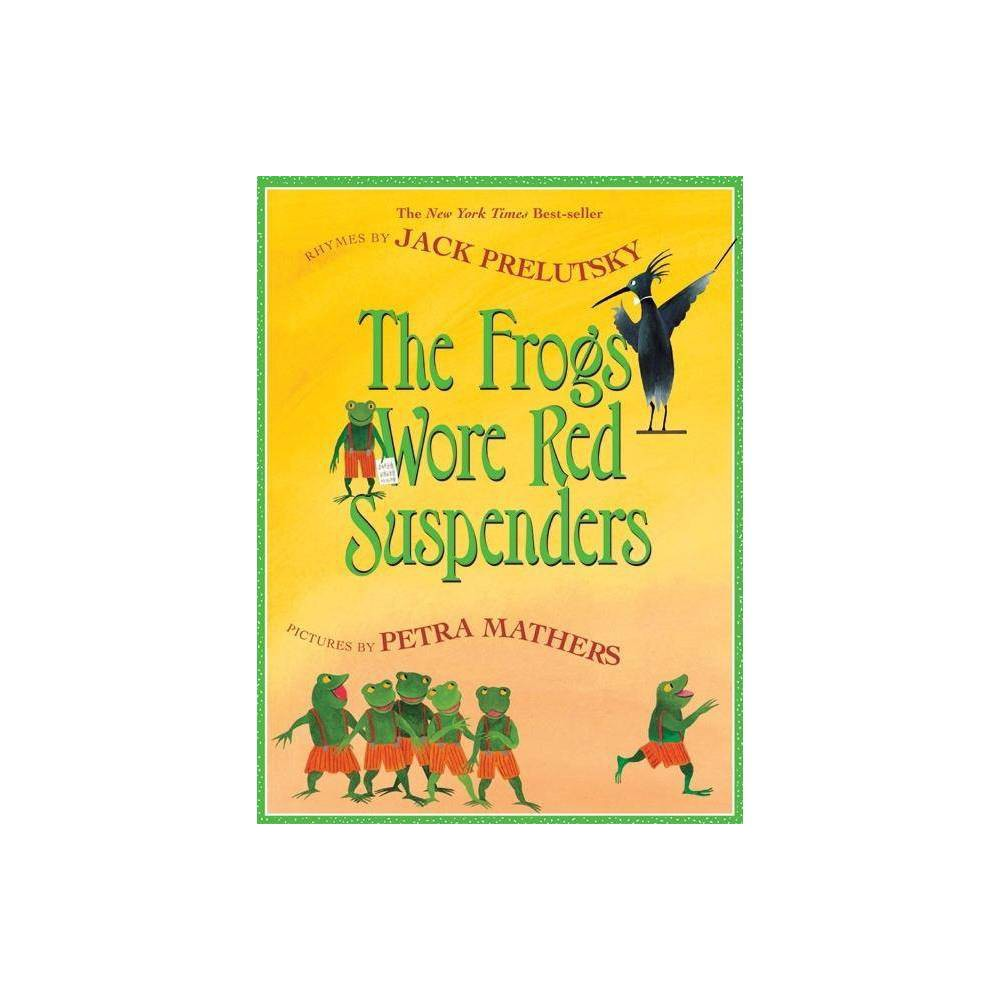 The Frogs Wore Red Suspenders By Jack Prelutsky Paperback