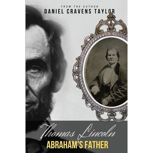 Thomas Lincoln - by  Daniel Cravens Taylor (Paperback) - image 1 of 1