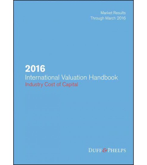 International Valuation Handbook 2016 : Industry Cost of Capital, Market Results Through March 2016 - image 1 of 1