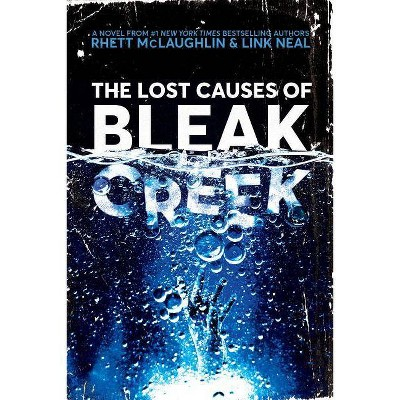 The Lost Causes Of Bleak Creek by Rhett Mclaughlin & Link Neal (Hardcover)