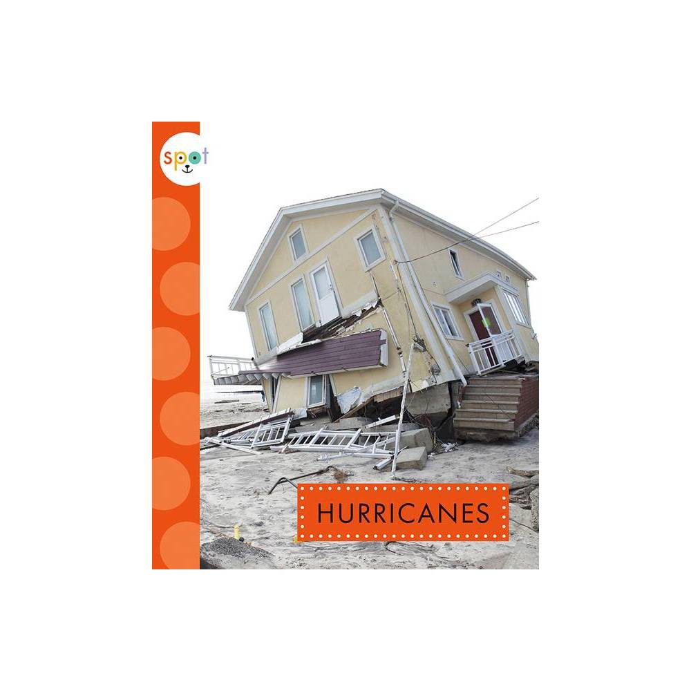 Hurricanes Spot Extreme Weather By Anastasia Suen Paperback