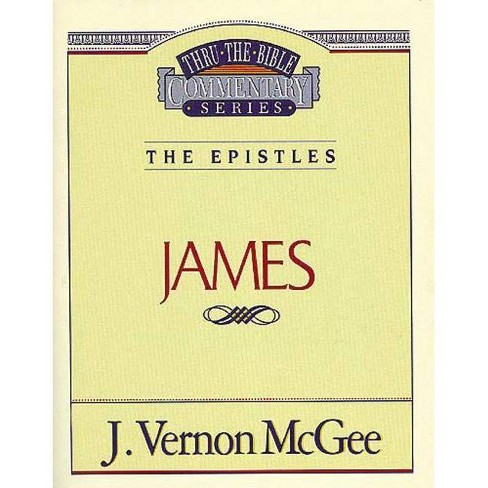 Thru the Bible Vol. 53: The Epistles (James) - by  J Vernon McGee (Paperback) - image 1 of 1