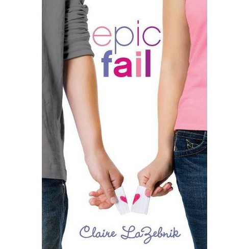 Epic Fail - by  Claire LaZebnik (Paperback) - image 1 of 1