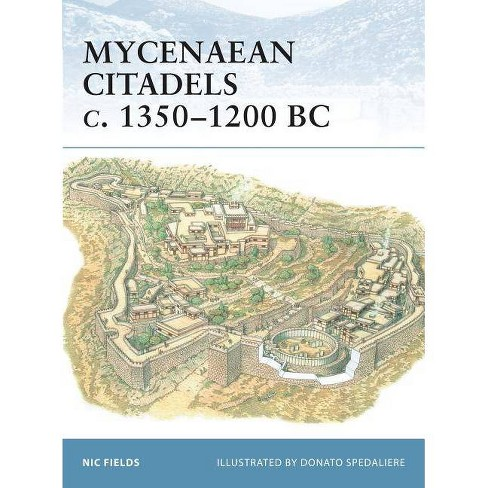 Mycenaean Citadels C. 1350-1200 BC - (Fortress) by  Nic Fields (Paperback) - image 1 of 1