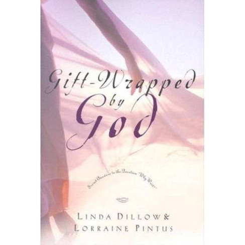 Gift-Wrapped by God - by  Linda Dillow & Lorraine Pintus (Paperback) - image 1 of 1