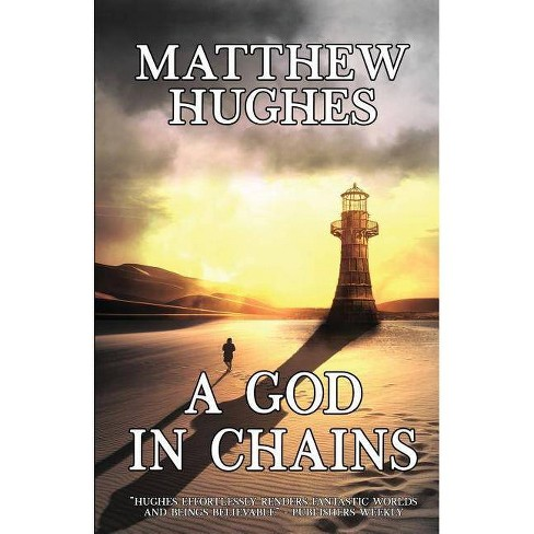 A God in Chains - by  Matthew Hughes (Paperback) - image 1 of 1