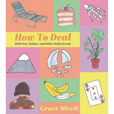 How to Deal - by  Grace Miceli (Hardcover)