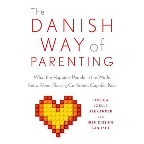 The Danish Way of Parenting - by  Jessica Joelle Alexander & Iben Sandahl (Paperback) - image 1 of 1