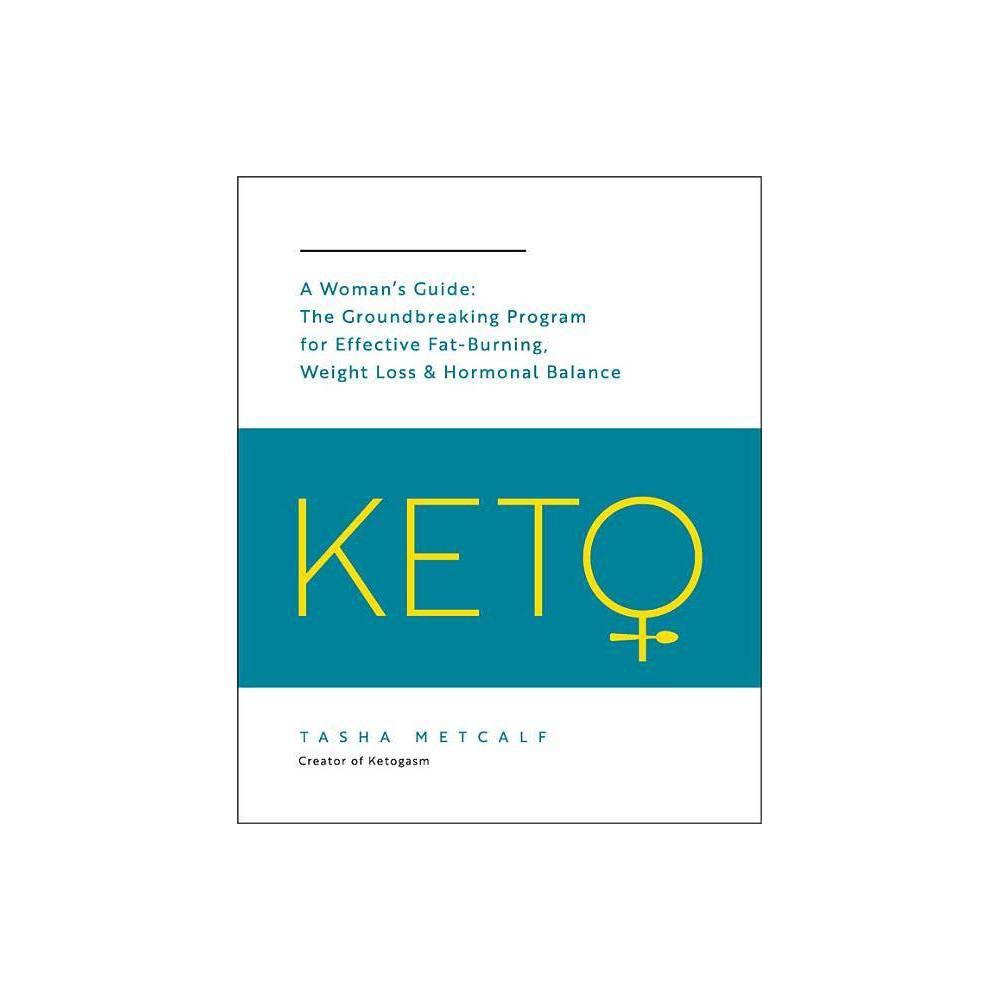 Keto: A Woman's Guide - by Tasha Metcalf (Paperback)