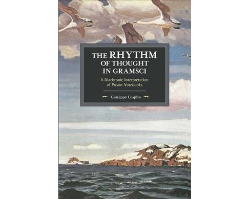 Rhythm of Thought in Gramsci : A Diachronic Interpretation of Prison Notebooks -  (Paperback) - image 1 of 1