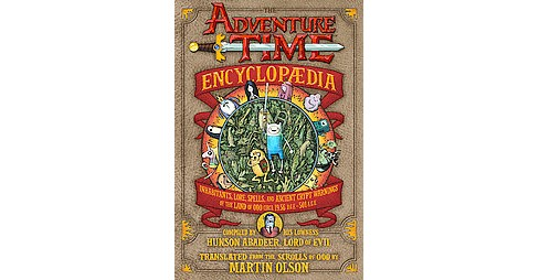 Adventure Time Encyclopaedia : Inhabitants, Lore, Spells, and Ancient Crypt Warnings of the Land of Ooo - image 1 of 1