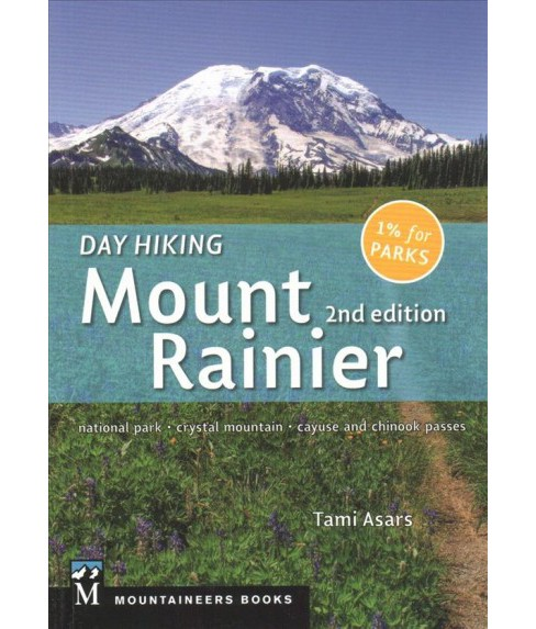 Day Hiking Mount Rainier National Park : National Park - Crystal Mountain - Cayuse and Chinook Passes - image 1 of 1