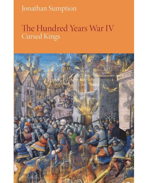 Hundred Years War : Cursed Kings (Vol 4) (Reprint) (Paperback) (Jonathan Sumption) - image 1 of 1