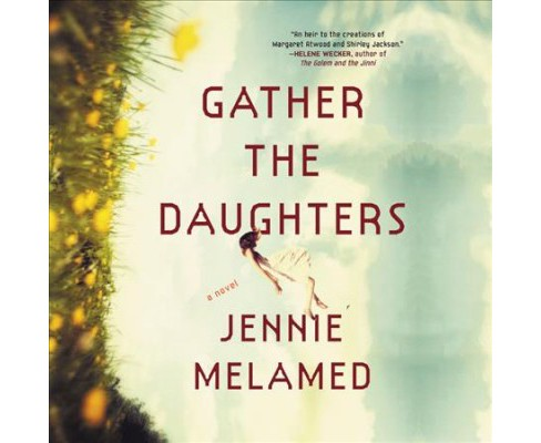 Gather the Daughters : Library Edition -  Unabridged by Jennie Melamed (CD/Spoken Word) - image 1 of 1
