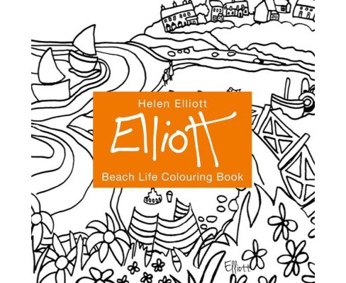 Helen Elliott Beach Life Hand Drawn Painting and Colouring Book (Paperback) - image 1 of 1