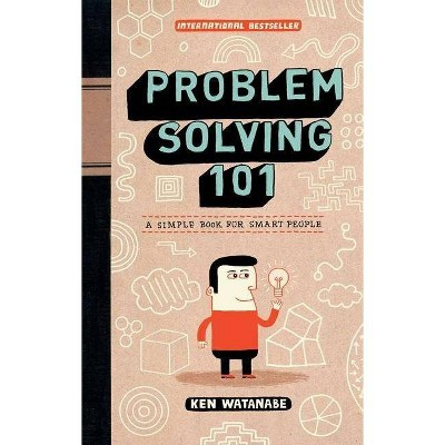 Problem Solving 101 - by  Ken Watanabe (Hardcover)