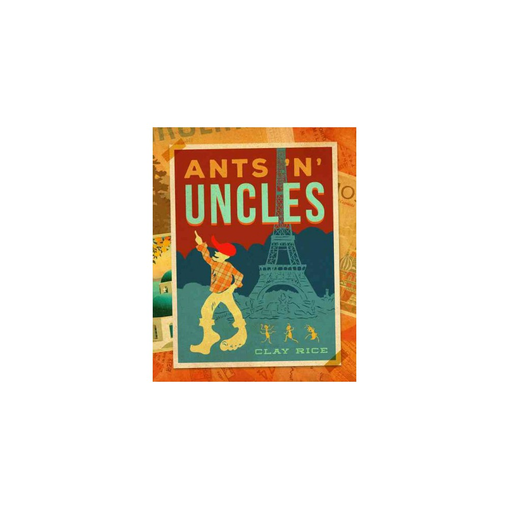 Ants 'n' Uncles (Hardcover) (Clay Rice)