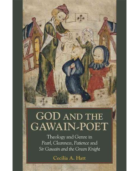 God and the Gawain-Poet : Theology and Genre in Pearl, Cleanness, Patience and Sir Gawain and the Green - image 1 of 1