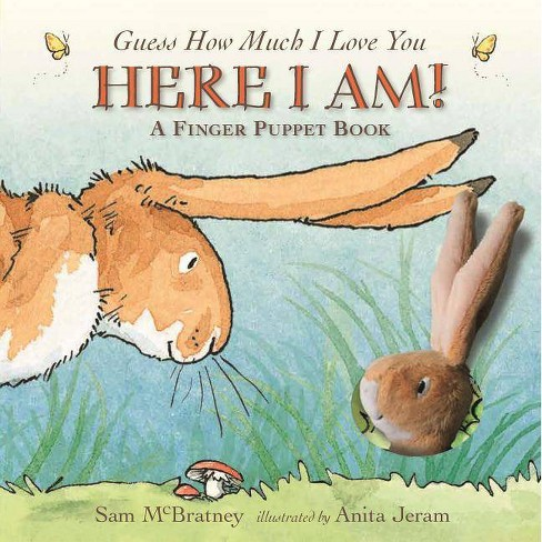 Here I Am!: A Finger Puppet Book - (Guess How Much I Love You) by  Sam McBratney (Board Book) - image 1 of 1