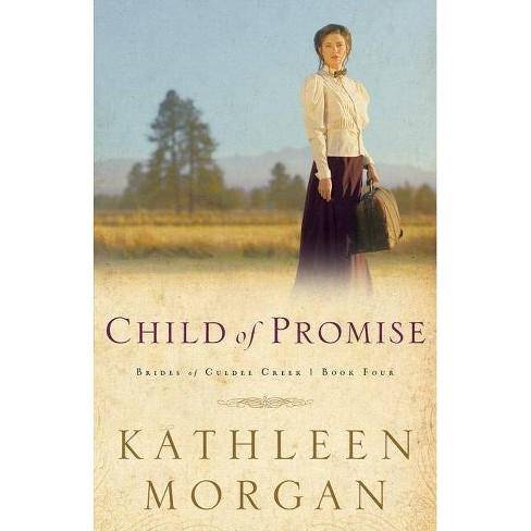 Child of Promise - (Brides of Culdee Creek) by  Kathleen Morgan (Paperback) - image 1 of 1