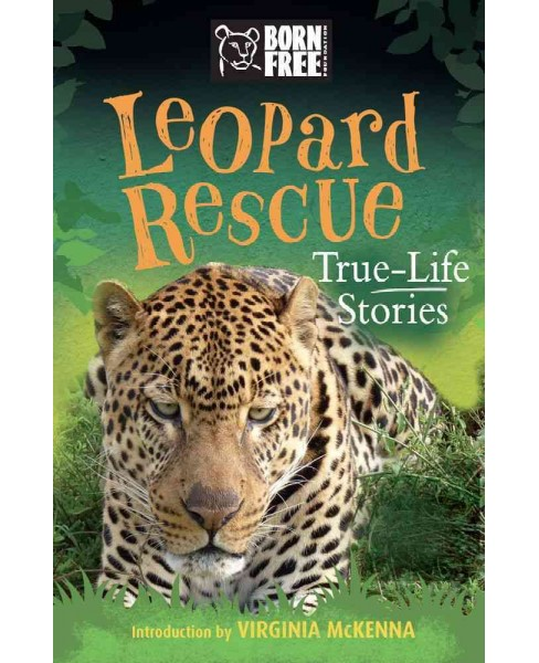 Leopard Rescue : True-Life Stories -  (Born Free) by Sara Starbuck (Paperback) - image 1 of 1