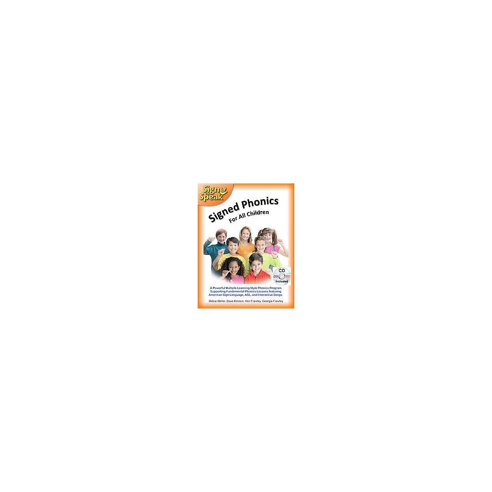 Signed Phonics For All Children (Paperback) (Debra Weller & Ken Frawley & Georgia Frawley)