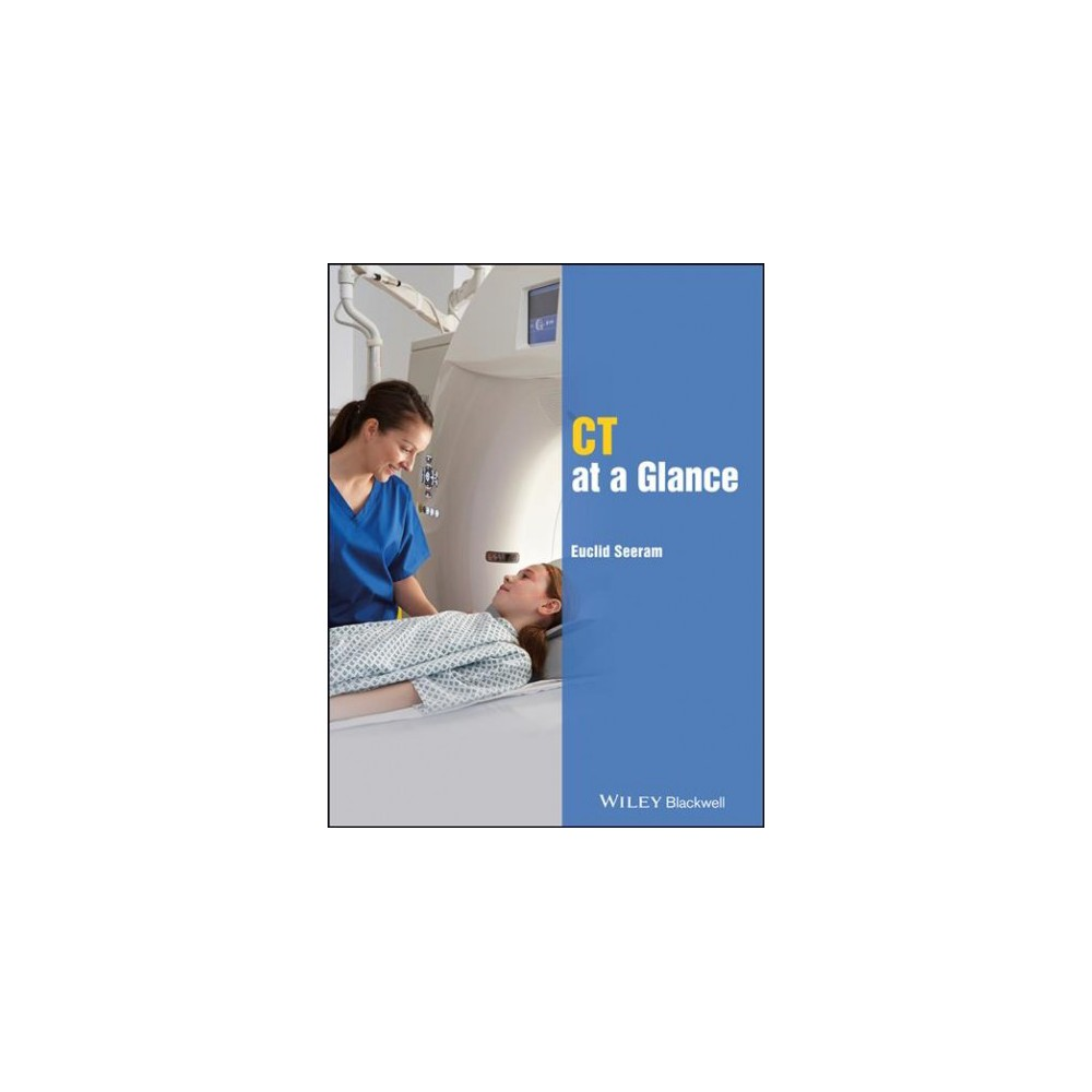 CT at a Glance - 1 (At a Glance) by Ph.D. Euclid Seeram (Paperback)