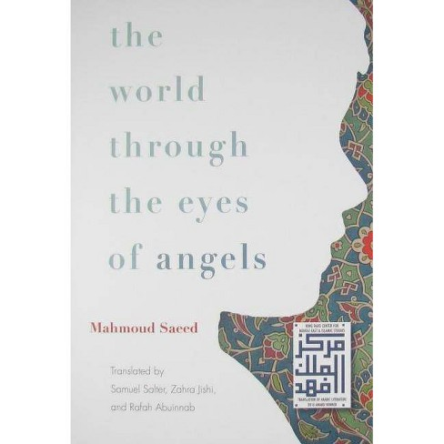 The World Through the Eyes of Angels - (Middle East Literature in Translation) by  Mahmoud Saeed - image 1 of 1
