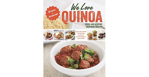 We Love Quinoa : Fresh and Healthy Inspiring Recipes (Paperback) (Karen S. Burns-booth & Carolyn Cope & - image 1 of 1