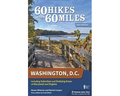 60 Hikes Within 60 Miles Washington, D.C. : Including Suburban and Outlying Areas of Maryland and - image 1 of 1