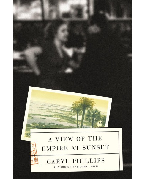 View of the Empire at Sunset -  by Caryl Phillips (Hardcover) - image 1 of 1