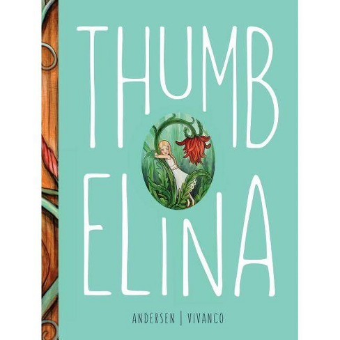Thumbelina - by  Hans Christian Andersen (Hardcover) - image 1 of 1