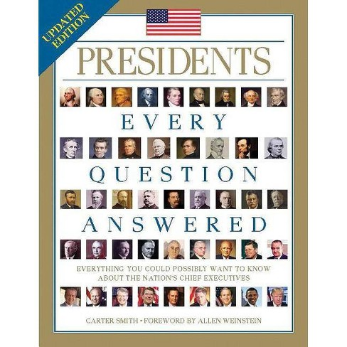 Presidents: Every Question Answered - 2 Edition by  Carter Smith (Paperback) - image 1 of 1