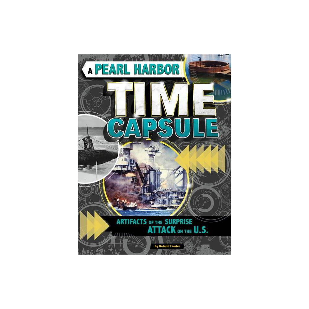 A Pearl Harbor Time Capsule Time Capsule History By Natalie Fowler Paperback