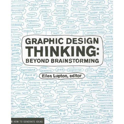 Graphic Design Thinking - (Design Briefs) by  Ellen Lupton & Jennifer Cole Phillips (Paperback) - image 1 of 1