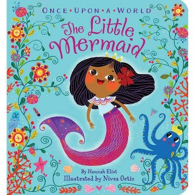 The Little Mermaid - (Once Upon a World) by  Hannah Eliot (Board Book)