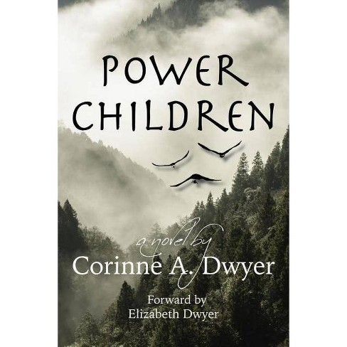 Power Children - (Nasha-Sheen Chronicles) by  Corinne A Dwyer (Hardcover) - image 1 of 1