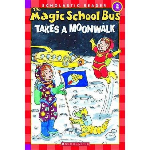 The Magic School Bus Science Reader: The Magic School Bus Takes a Moonwalk (Level 2) - by  Scholastic - image 1 of 1