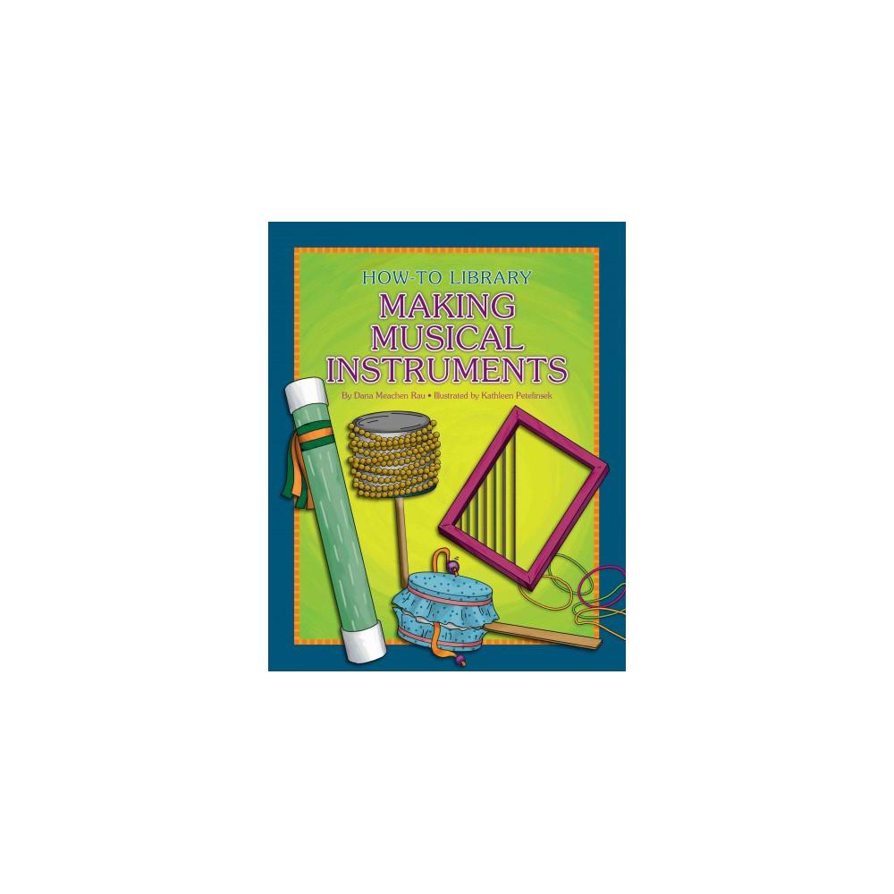 Making Musical Instruments (Paperback) (Dana Meachen Rau) Making Musical Instruments (Paperback) (Dana Meachen Rau)