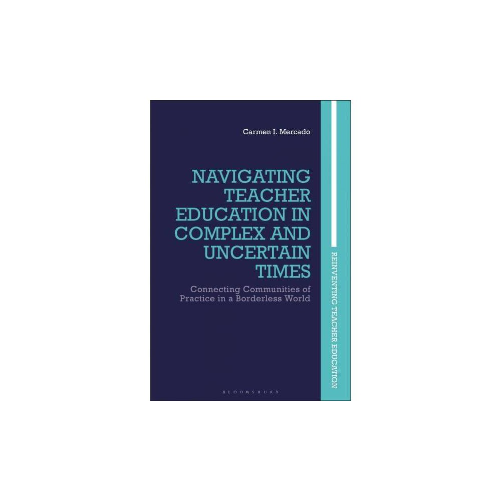 Navigating Teacher Education in Complex and Uncertain Times : Connecting Communities of Practice in a