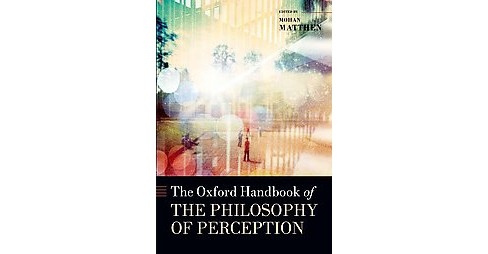 Oxford Handbook of Philosophy of Perception (Hardcover) - image 1 of 1