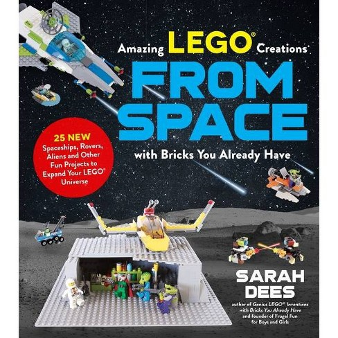Amazing Lego(r) Creations from Space with Bricks You Already Have - by  Sarah Dees (Paperback) - image 1 of 1