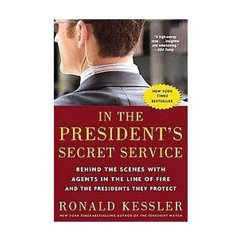 In the President's Secret Service (Reprint) (Paperback) by Ronald Kessler - image 1 of 1