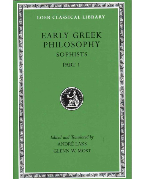 Early Greek Philosophy : Sophists (Vol 8) (Bilingual) (Hardcover) - image 1 of 1