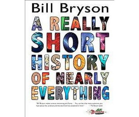 A Really Short History of Nearly Everythin (Hardcover) by Bill Bryson - image 1 of 1