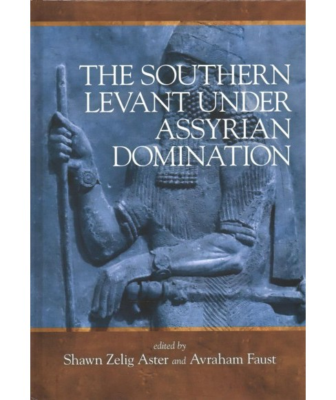 Southern Levant Under Assyrian Domination -  (Hardcover) - image 1 of 1