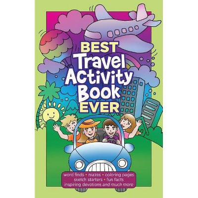 Best Travel Activity Book Ever - by  Broadstreet Publishing Group LLC (Paperback)