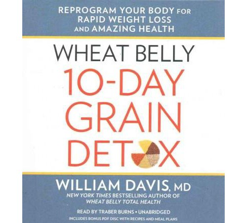 Wheat Belly 10-Day Grain Detox : Reprogram Your Body for Rapid Weight Loss and Amazing Health, Includes - image 1 of 1