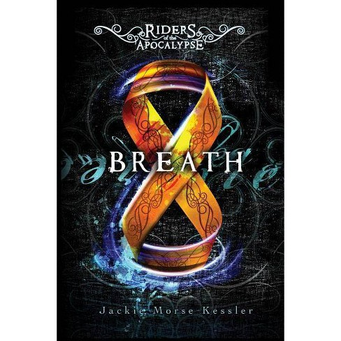 Breath - (Riders of the Apocalypse) by  Jackie Morse Kessler (Paperback) - image 1 of 1